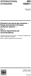 ISO 13628-1:2005, Petroleum and natural gas industries - Design and operation of subsea production systems - Part 1: General requirements and recommendations