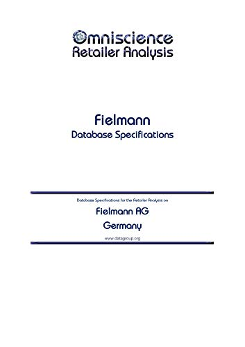 Fielmann AG - Germany: Retailer Analysis Database Specifications (Omniscience Retailer Analysis - Germany Book 36053) (English Edition)