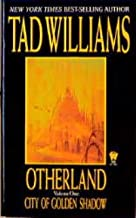 Williams, Tad: OTHERLAND: CITY OF GOLDEN SHADOW