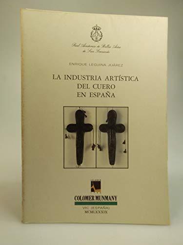 LA INDUSTRIA ARTÍSTICA DEL CUERO EN ESPAÑA (Vic, 1989)
