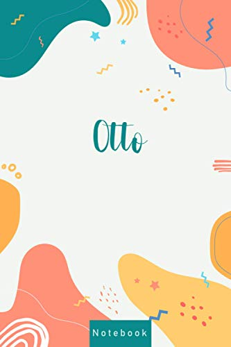 Notebook For Otto: Personalized Name Notebook & Journal, Personalized Named Otto Gifts For men and Women , Perfect Gift for Girls and boys , Adults ... Colors Design 120 pages, 6 X 9, Matte Cover
