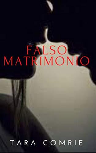 Falso Matrimonio: Un libro romantico con un finale inaspettato