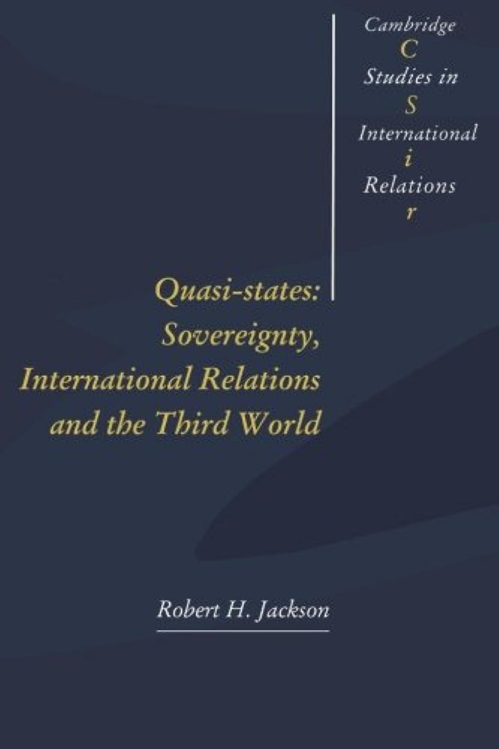 忘れる魔術師エレクトロニックQuasi-States:: Sovereignty, International Relations and the Third World (Cambridge Studies in International Relations)