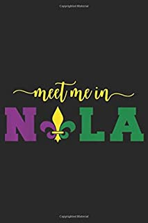 Meet Me In Nla: Meet Me In Nola, Mardi Gras New Orleans Party Journal/Notebook Blank Lined Ruled 6x9 100 Pages