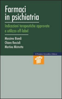 Farmaci in psichiatria. Indicazioni terapeutiche approvate e utilizzo off-label