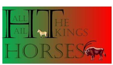 All Hail the Kings Horses