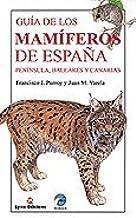 Guía de Mamíferos de España. Península, Baleares y Canarias Descubrir la Naturaleza: Amazon.es: Purroy, Francisco J., Varela, Juan: Libros