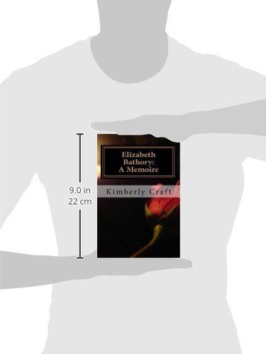 Elizabeth Bathory: A Memoire: As Told by Her Court Master, Benedict Deseö