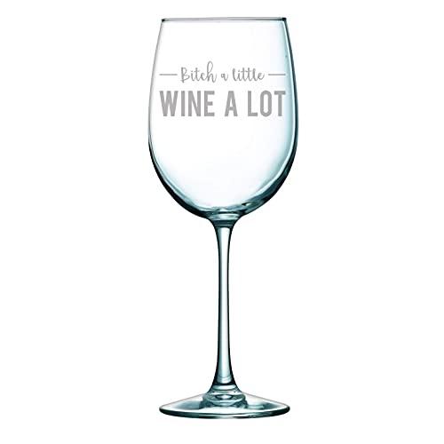 Bitch a Little Wine a Lot - Copa de vino grabada con láser, 11 onzas