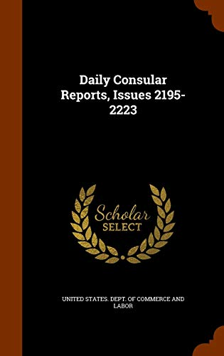 Daily Consular Reports, Issues 2195-2223