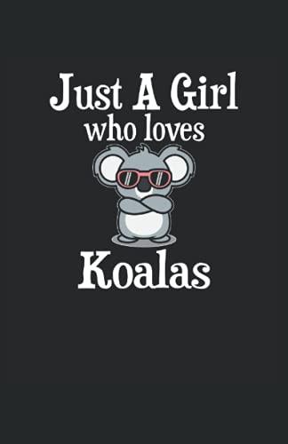 Just A Girl Who Loves Koalas: Notizbuch | Notebook | Kariert, DIN A5 (13.97x21.59 cm), 120 Seiten, creme-farbenes Papier, mattes Cover