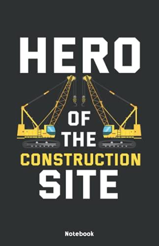 Hero of the Construction Site Notebook: Notebook 5,5x8,5  Medium Ruled Paper Journal or Notebook   Small Paperback Novelty Notebook to Write in   Gift Idea for Crane Drivers and Crane Operators