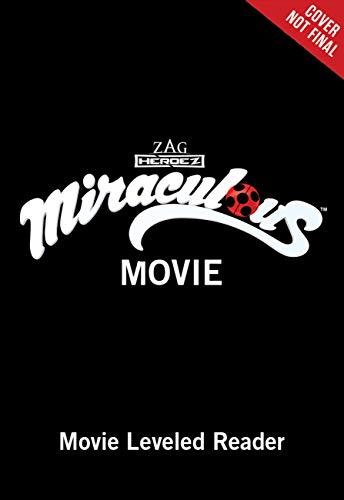 Miraculous Ladybug & Cat Noir: The Movie: The Leveled Reader