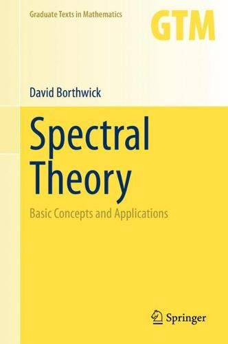 Spectral Theory: Basic Concepts and Applications (Graduate Texts in Mathematics (284))