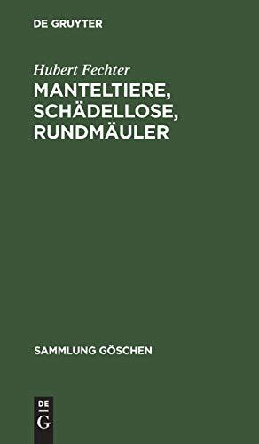 Manteltiere, Schädellose, Rundmäuler (Sammlung Göschen, 5448)