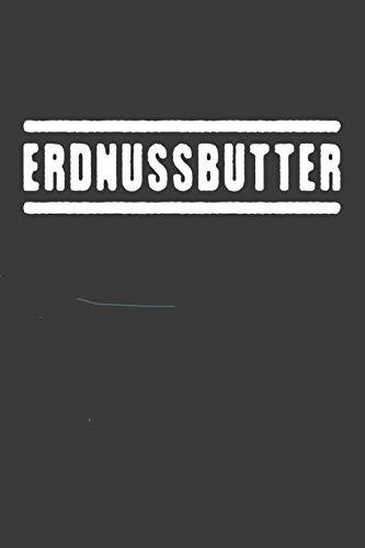 Erdnussbutter: Liniertes DinA 5 Notizbuch für alle die süße Sachen Süßigkeiten Bonbons Kekse und Donut Muffin lieben geeignet Notizheft