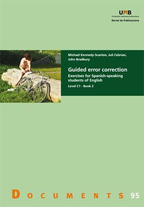 Guided error correction: Exercises for Spanish-speaking students of English. Level C1 - Book 2: 95 (Documents)