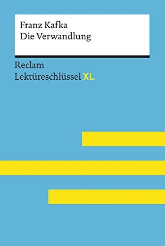 Die Verwandlung von Franz Kafka: Lektüreschlüssel mit Inhaltsangabe, Interpretation,...