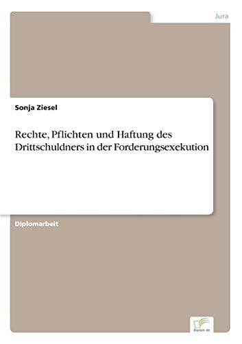 Rechte, Pflichten und Haftung des Drittschuldners in der Forderungsexekution PDF Books