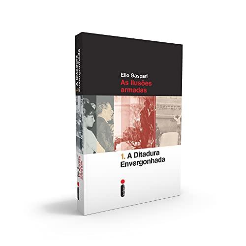 A Ditadura Envergonhada - Volume 1: As ilusões armadas
