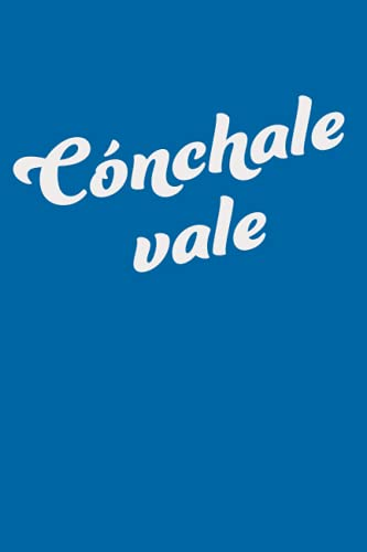 Cónchale vale Notebook Journal Perfect gif for Venezuelan: 120 lined pages 6 x 9 inches. Great for school or taking notes