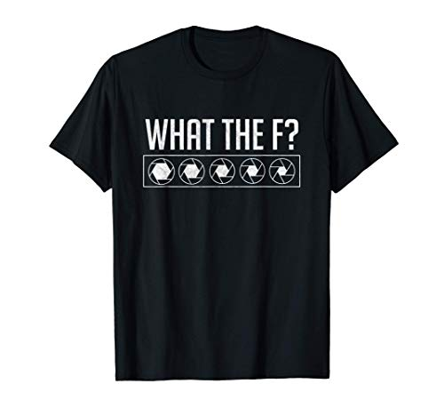 What The F Photographer Camera Focus Photography Gift T-Shirt
