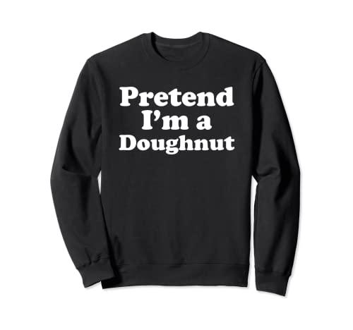 Disfraz divertido de Halloween de Finge I'm A Doughnut Sudadera