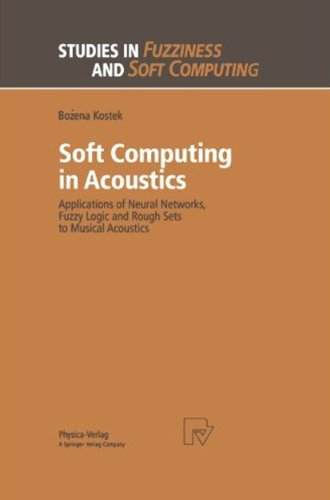 Preisvergleich Produktbild Soft Computing in Acoustics. Applications of Neural Networks,  Fuzzy Logic and Rough Sets to Musical Acoustics (Studies in Fuzziness and Soft Computing Vol. 31)