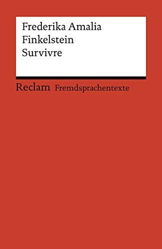 Survivre: Roman. Französischer Text mit deutschen Worterklärungen. B2 (GER) (Reclams Universal-Bibliothek)