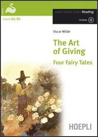 The art of giving. Four fairy tales. Con CD Audio [Lingua inglese]