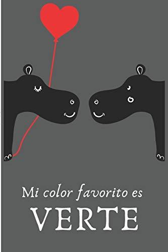 Mi Color Favorito es Verte: Regalo de San Valentín para Hombre o Mujer   Tamaño A5   Portada Original Y Romántica   Con 110 Páginas para Escribir lo Que Quiera