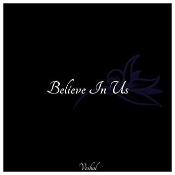 Believe In Us