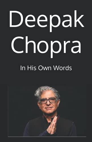 Deepak Chopra: In His Own Words