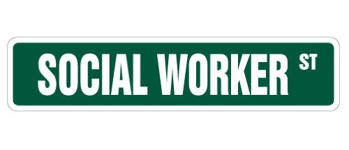 """SOCIAL WORKER Street Sign new work BSW psychologist therapy 