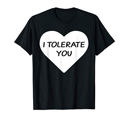 Lovely Heart I Tolerate You T Shirt for Valentine Day Gift