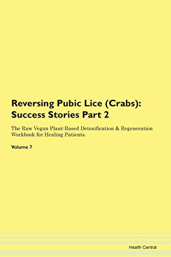 Reversing Pubic Lice (Crabs): Testimonials for Hope. From Patients with Different Diseases Part 2 Th