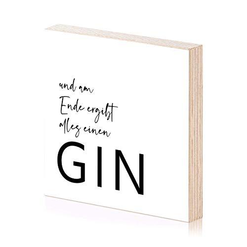 Gin Spruch Holzbild für die Bar oder Partykeller 15x15 zum hinstellen oder aufhängen als Geschenk oder Geschenkidee für Mann Herrn Ihn Wand-Deko Wand-Bild (Gin Bild Typ 1)
