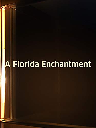 Florida Enchantment, A
