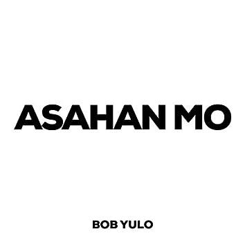 Asahan Mo (Acoustic Version)