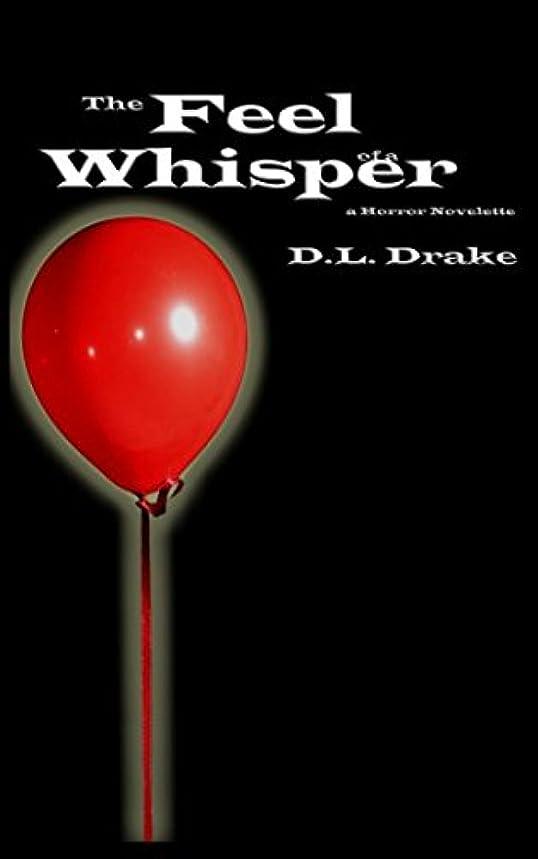 忌避剤入学するからかうthe Feel of a Whisper: a Horror Novelette