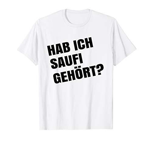 Hab Ich Saufi Gehört Lustiger Party Spruch Malle Bier Suff T Shirt