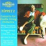 Tippett Concerto for Double String Orchestra - illiam Boughton