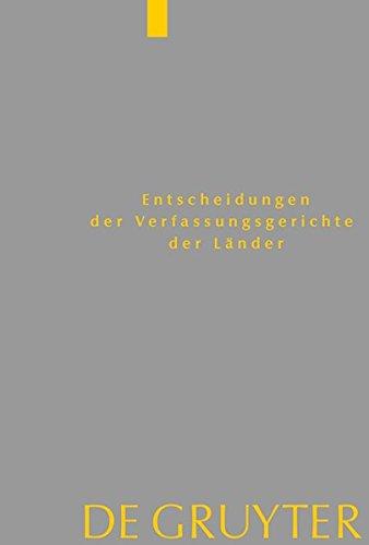 Entscheidungen der Verfassungsgerichte der Länder LVerfGE / Baden-Württemberg, Berlin, Brandenburg, Bremen, Hamburg, Hessen, Mecklenburg-Vorpommern, ... Thüringen: 1.1. bis 31.12.2014