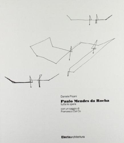 Paulo Mendes da Rocha. Tutte le opere. Ediz. illustrata