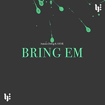 Bring Em
