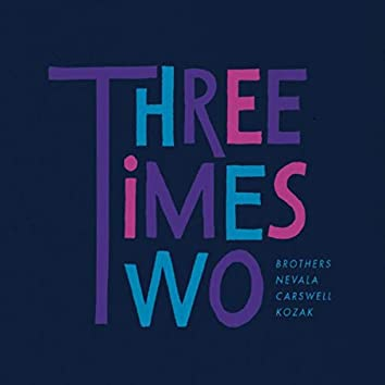 Three Times Two