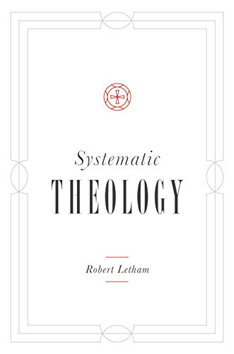Compare Textbook Prices for Systematic Theology  ISBN 9781433541308 by Letham, Robert