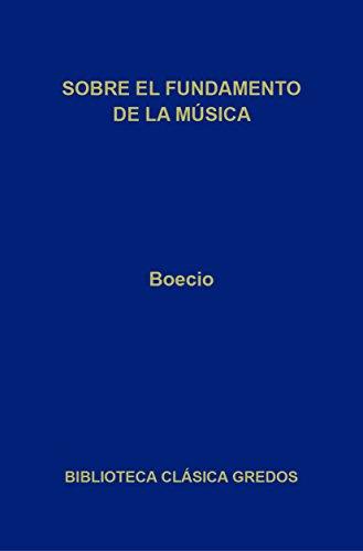 Sobre el fundamento de la música (Biblioteca Clásica Gredos nº 377) (Spanish Edition)