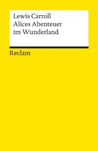 Alices Abenteuer im Wunderland (Reclams Universal-Bibliothek)