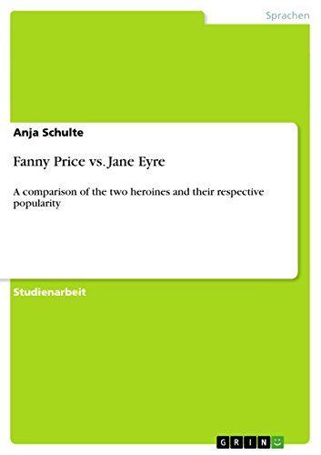 Fanny Price vs. Jane Eyre: A comparison of the two heroines and their respective...